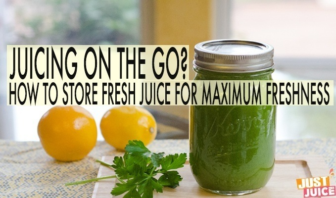 how to store fresh juice and keep it fresh