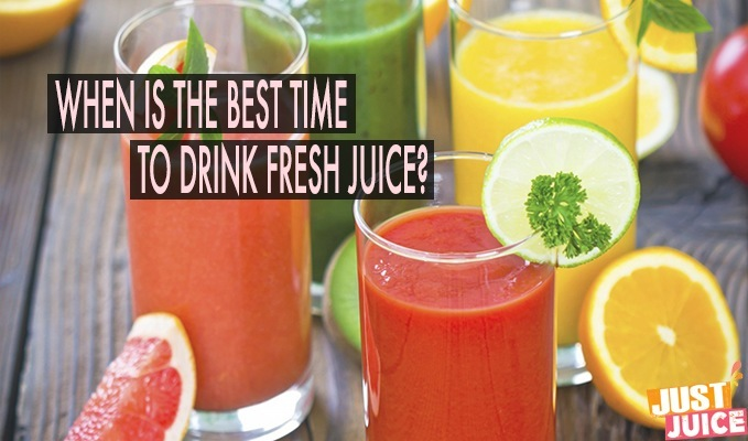WHEN TO DRINK FRESH JUICE